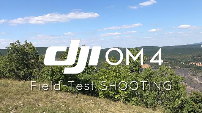DJI OM4 field test shooting